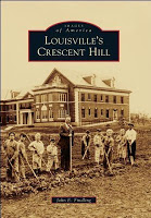 Fans of Louisville History Welcome Two Volumns on Crescent Hill History by Local Authors